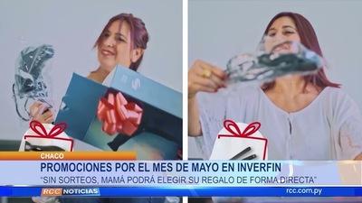 """PROMOCIONES POR EL MES DE MAYO EN INVERFIN""""SIN SORTEOS, MAMÁ PODRÁ ELEGIR SU REGALO DE FORMA DIRECTA"""