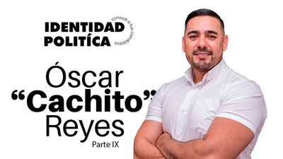 "Identidad política: Óscar ""Cachito"" Reyes (Parte IX)"