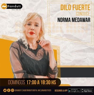 Dilo Fuerte con Norma Medawar