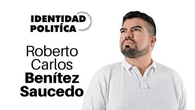 Identidad Política: Roberto Carlos Benítez
