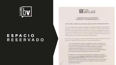 ESPACIO RESERVADO: Comunicado de Banco Atlas a sus clientes y opinión pública sobre prevención de lavado de dinero