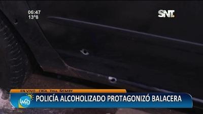 Policía alcoholizado protagonizó balacera