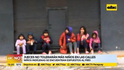 Jueces no tolerarán niños en las calles