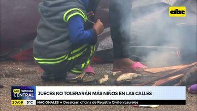 Jueces no tolerarán más niños en las calles