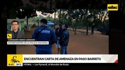 Encuentran carta de amenaza en Paso Barreto