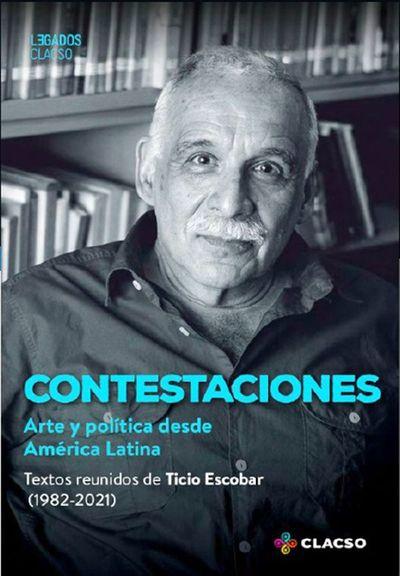 CLACSO reúne textos de Ticio Escobar en un libro
