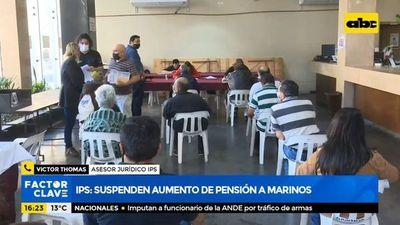 IPS: Suspenden aumento de pensión a marinos