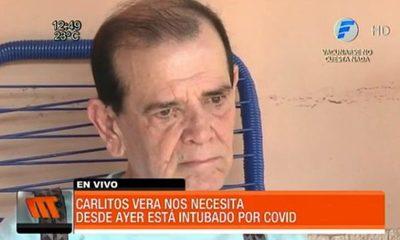 Carlitos Vera necesita ayuda, tiene COVID19 y está intubado
