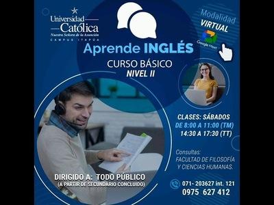 UNIVERSIDAD CATÓLICA CAMPUS ITAPÚA OFRECE EL CURSO DE INGLÉS BÁSICO- NIVEL II