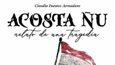 Libro que relata los  sucesos de Acosta Ñu llega con ÚH