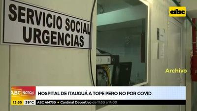 Hospital de Itauguá al tope, pero no por covid