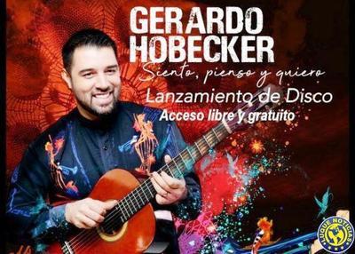 """El músico Gerardo Hobecker lanza su disco """"Siento, Pienso y Quiero"""" •"""