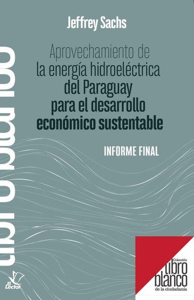 """El Informe Sachs sobre nuestra energía de Itaipú nos llega mañana en otro """"Libro Blanco de la ciudadanía"""""""
