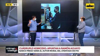 Cuádruple homicidio, apuntan a Ramón Aguayo